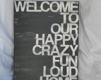 welcome to our...home. 12 x 16  hand painted canvas sign. custom color.