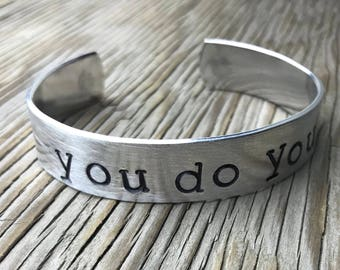 you do you cuff bracelet jewelry Hand stamped cuff bracelet 1/2 inch wide aluminum ONE bracelet gift for her shop owner