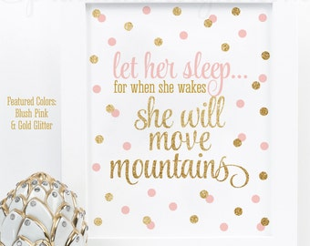 Let Her Sleep When She Wakes She Will Move Mountains - Printable Gold Glitter Blush Pink Baby Girl Nursery Decorations Gallery Wall Art Sign