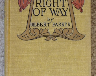 The Right of Way by Gilbert Parker, 1901