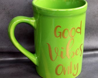Good Vibes Only Mug - 16 ounce - Green Ceramic Cup