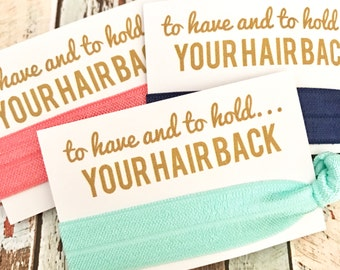 Bachelorette Party Favor - Hair Tie Favor - Bride Tribe - MOH - Goody Bag Survival Kit - White Card To Have and To Hold Your Hair Back