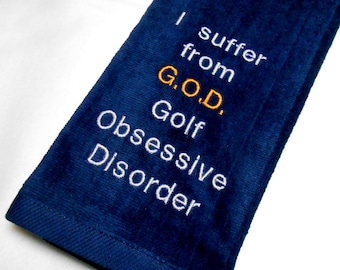 Golf towel, funny golfer, gift for him, embroidered towel, custom golf, I suffer from G.O.D., golf, obsessive disorder, Golf gift for dad