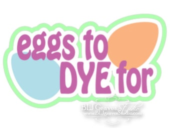 Premade Paper Piece Title Die Cut for Scrapbook Page Easter Eggs To Dye For Handmade 60