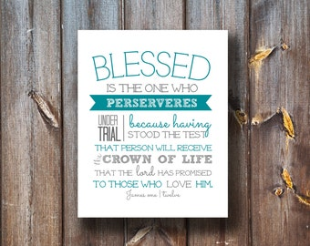 Blessed is the One Who Perserveres - Blue Verse Print  - Typography - Instant Download - Printable