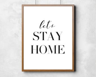 Let's Stay Home, printable art, printable poster, typography poster, wall art, black and white wall art, home print, printable wall art