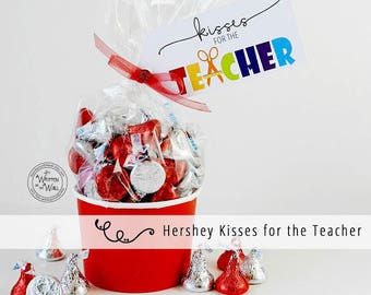 Kisses for the Teacher / Teacher Appreciation Gift Ideas / Hershey Kisses / Hershey Chocolate / Teacher Gift Tags