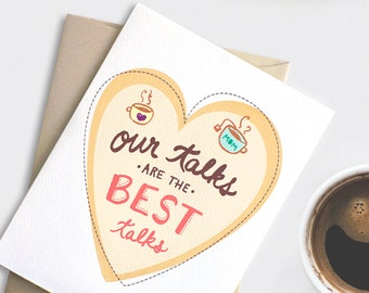 Mothers Day Card, Birthday Card for Mom - Tea Coffee Card - Our Talks Are the Best Talks - Illustrated Hand Lettered Card - Friendship Card