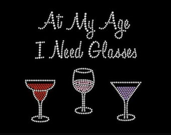 Rhinestone At My Age I Need Glasses T, At My Age I Need Glasses, Rhinestone Glasses Shirt, Great Gift for Mom, Great Gift for Grandma - Hb01