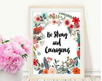 Bible Verse Print, Be Strong And Courageous, Printable Art, Instant Download, Scripture Print, Motivational, Wall Art, Home Wall Decor