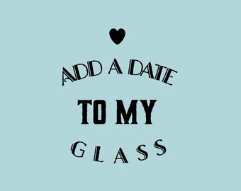 Add A Date To My Glass