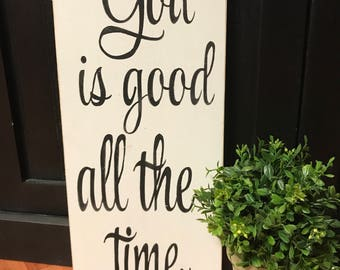 God is Good all the Time Wood Sign