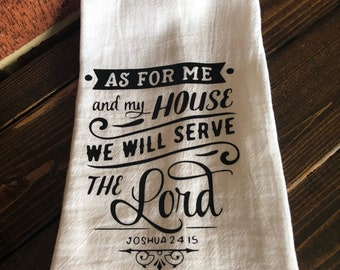 As For Me & My House We Will Serve The Lord Joshua 24 Kitchen Hand Tea Towel Housewarming Moving Gift