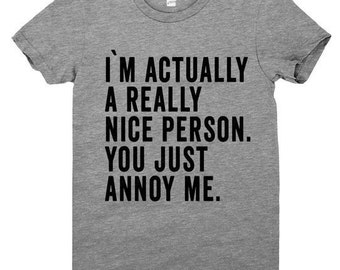 You Annoy T-shirt