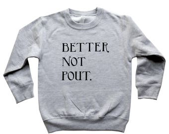 Better Not Pout Sweatshirt, Funny Christmas Sweater, Kids Holiday Clothes, Pun Sweater, Toddler Gifts, Kids Present, Gifts under 25