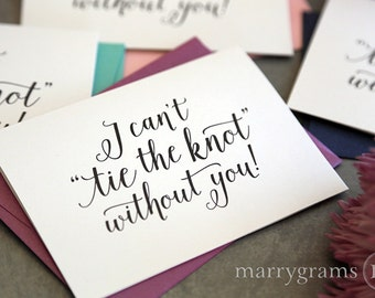 Be My Bridesmaid, Maid of Honor, Wedding Party Cards Ask Will You -Can't Tie the Knot Bridesmaid Card, Man of Honor, Flower Girl Single Card