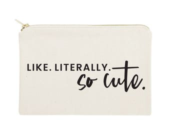 Like. Literally. So Cute. Cotton Canvas Cosmetic Bag, Toiletry Bag and Travel Makeup Pouch - Bridesmaid Gift, Wedding, Gift for Her, Holiday