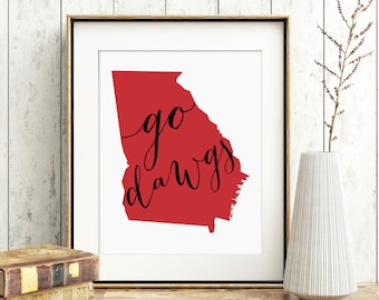 PRINTABLE Go Dawgs - University of Georgia - State of Georgia Printable Sign - Instant Download - Print-at-Home