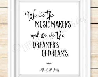 Wall art music quote, We are the music makers and we are the dreamers of dreams, music room print, arthur o'shaugnessy quote printable