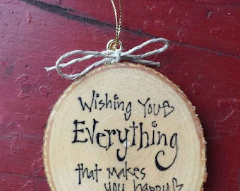 Wishing Everything Happy Wood Slice Ornament