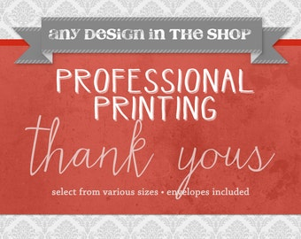 Professional Printing of Thank Yous - Includes Envelopes