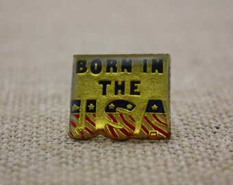 Born in the USA - Enamel Pin by American Gag Bag Inc. - Vintage Novelty Pin c. 1980s