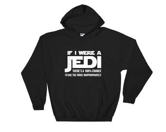 If I Were a Jedi, There's a 100% Chance I'd Use the Force Inappropriately Hooded Sweatshirt