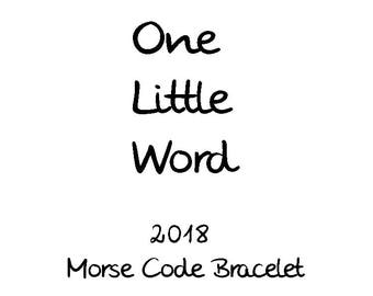 One Little Word ~2018~ Custom Morse Code Bracelet, Mantra Bracelet, Secret Message Bracelet