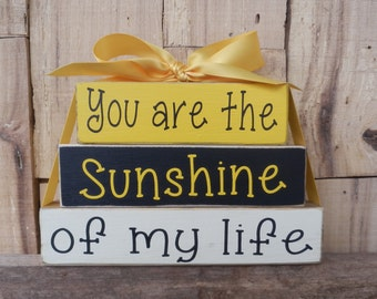 You are the sunshine of my life, Small Wood Blocks, Mother Day blocks, Wood Sign, Best Friend Blocks, Wood Blocks, I love You Blocks