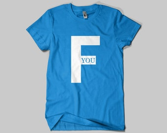 F*** YOU T-shirt / Premium Quality ! - Made in London / Fast Delivery to the Usa , Canada , Australia & Europe !