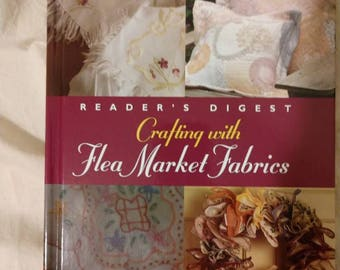 Crafting With Flea Market Fabrics.Beautiful,Vintage book of Projects,by Readers Digest