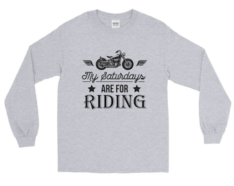 My Saturdays Are For Riding Motorcycle Long Sleeve T-Shirt