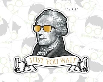 Sticker - Just You Wait - Alexander Hamilton Sticker
