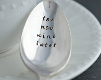 Tea Now Wine Later. Stamped Spoon. Vintage Spoon. Tea Lover Gift. Wine Lover Gift. Stamped Silverware By The Rustic Stamp