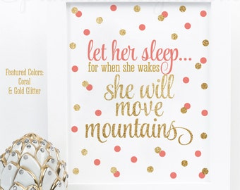 Let Her Sleep When She Wakes She Will Move Mountains - Printable Baby Girl Nursery Decorations, Girl Room Wall Art, Coral Gold Glitter Decor