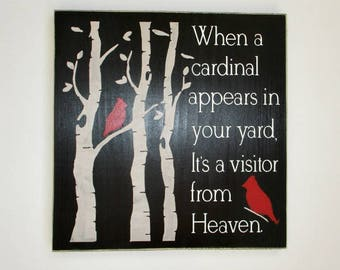 When a cardinal appears in your yard, It's a visitor from Heaven. Wooden Memorial Sign