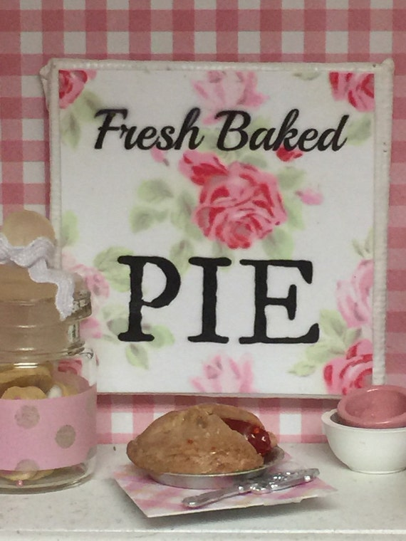 Fresh Baked Pie Miniature Sign-1:12 Scale