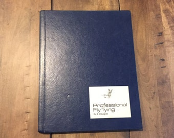 Vintage Professional Fly Tying By E. Douglas - Fly Tying Fishing Book - 1974 Fly Fishing Book - Hardcover
