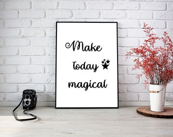 Printable quote poster direct download Make today magical
