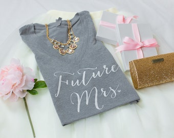 Future Mrs., Bride Shirt, Bride tee, Wifey Shirt, Bride to be, T-shirt, V-Neck, Gifts for Bride , Bridal Shower Gift, Bachelorette Party