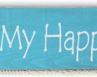 This Is My Happy Place Wood Sign Aqua Primitive Wood Custom Sign