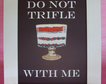DO NOT TRIFLE Quote Print