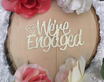 We're Engaged Cake Topper * Engagement Party Topper * Bridal Shower Cake Topper * Bridal Shower Decor * Engagement Party Decorations* Topper