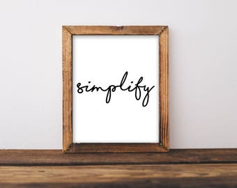 Simplify, Office Print, Digital Download, Print, Home Wall Art, Minimalist, Home Decor, Black and White Print, Simplify Quote, Dorm Decor