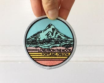 Mt Hood Patch, Love From The Hood, Embroidered Patch