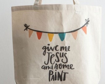 Illustrated Faith Give Me Jesus and Some Paint Bible Journaling tote bag! Ready to ship!!