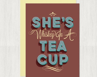 She's Whiskey in a Tea Cup card