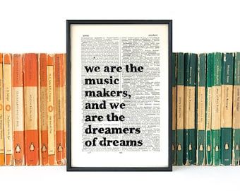 Music Lover Gift - We Are The Music Makers And We Are The Dreamers Of Dreams' - Willy Wonka - Book Quote Print - Inspirational Quote - Gift