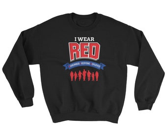 I Wear Red Sweatshirt // Remember Everyone Deployed Sweater // Independence Sweatshirt // Military Soldier USA Sweater