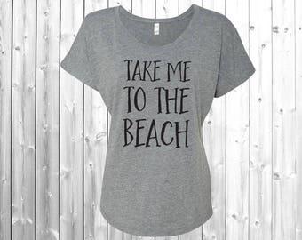 Take Me To The Beach T-Shirt, womens clothing, tops and tees, shirt, tshirts, womens shirts, graphic tees, beach shirt, beach, beach shirt